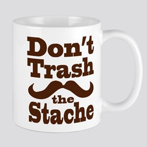 Don't Trash the Stache Mug